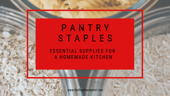 Pantry Staples essential supplies for a homemade kitchen